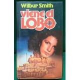 Viene El Lobo - Wilbur Smith - Tapa Dura Con Sobrecubierta