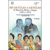 De Getúlio A Getúlio - O Brasil De Dutra A Vargas - Col. H