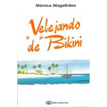 Livro Náutico - Velejando De Bikini - Ed. Edições Marítimas
