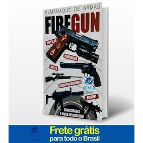 Livro Almanaque De Armas Firegun E Airsoft Frete Gratis