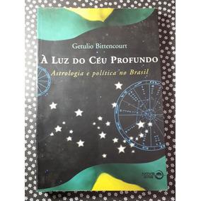 À Luz Do Céu Profundo - Getúlio Bittencourt