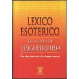 Lexico Esoterico De La Obra De Trigueirinho - Kier