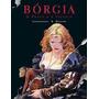Bórgia - O Poder E O Incesto - Vol. 2 Alejandro Jodorowsky