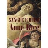 Sangue E Ouro - Colecao As Crônicas Vampirescas Anne Rice