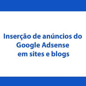 Inserção De Anúncios Do Google Adsense Em Sites Ou Blogs.