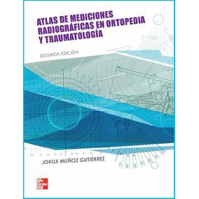 Libro: Atlas De Mediciones Radiográficas En Ortop .... - Pdf