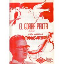 El Gorra Prieta Tomás Mendez