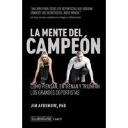 La Mente Del Campeon - Jim Afremow - Libro Nuevo