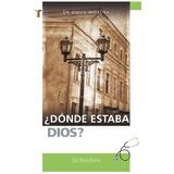 Libro ¿ Dónde Estaba Dios?, Dr Brad Burke