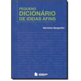 Pequeno Dicionário De Idéias Afins