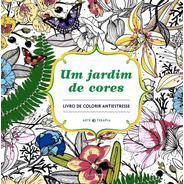 Um Jardim De Cores Mãe Natureza Antiestresse
