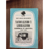 Nacionalismo Y Liberalismo Economicos En Argentina 1860 - 18