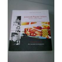 Livro Juventude Popular Urbana Acjantonio Carlos G. Da Costa