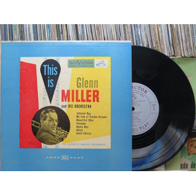 Glenn Miller And His Orchestra This Is Lp Rca Victor 10 Pol