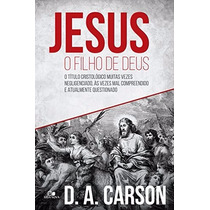 Livro Jesus O Filho De Deus - D.a. Carson - Vida Nova