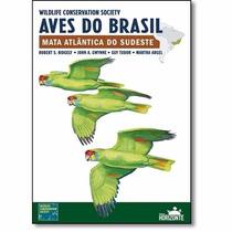 Livro - Aves Do Brasil: Mata Atllântica Do Sudeste - Novo