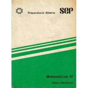 Libro Matemáticas Vi Preparatoria Abierta + Envío
