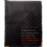 Liernur - Arquitectura En La Argentina Del Siglo Xx