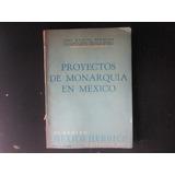Proyectos De Monarquía En México, José Manuel Hidalgo, 1962