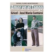 Amor En El Tango. Ediciones Fabro