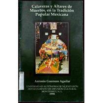 Calaveras Y Altares De Muertos En Tradicion Mexicana Libro