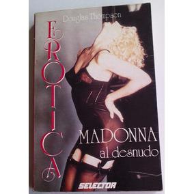 Madonna Erotica Al Desnudo Libro Mexicano Unica Ed 1993 Bvf