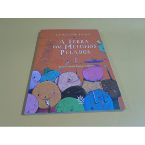 A Terra Dos Meninos Pelados - Graciliano Ramos
