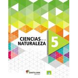 Ciencias De La Naturaleza 5 / Santillana / Edición 2018
