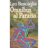 Omnibus Al Paraiso / Leo Buscaglia / Circulo De Lectores