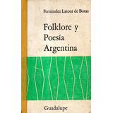 Folklore Y Poesia Argentina-f.latour De Botas-lib.merlin