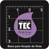 Mini Base Para Fixação De Ilhós 10x10cm - Toke E Crie