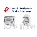 Balcão Refrigerado + Vitrine Caixa Seco - Kit 02 Peças