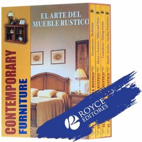 El Arte Del Mueble Rústico 4 Vols + 1 Cd Rom