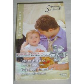 Livro Bebê De Surpresa - Seja Meu Amor! Barbara Macmahon.