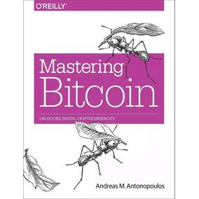 Mastering Bitcoin - Criptomoneda Trading - Libro Pdf Español