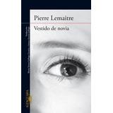 Vestido De Novia - Pierre Lemaitre