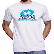 Camisa Fem E Masc De Curso Universitário Administração Adm