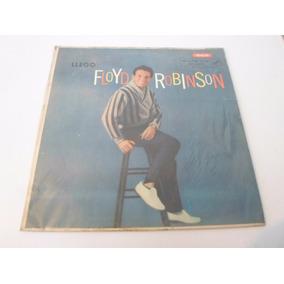Floyd Robinson - Llego Floyd Robinson - Vinilo Argentino