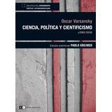 Ciencia, Politica Y Cientificismo