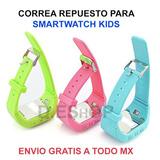 Correa Repuesto Smartwatch Kids Envío Gratis
