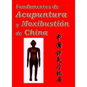 Libro Fundamentos De Acupuntura Y Moxibustión De China