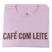 Camiseta Café Com Leite - 100% Algodão - Rosa - Unissex