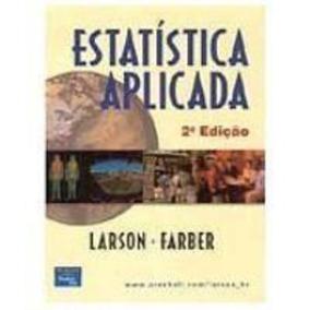 Livro Estatística Aplicada Ron Larson, Betsy Farber