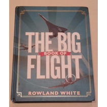 Livro The Big Book Of Flight - 2013