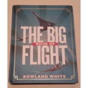 Livro The Big Book Of Flight - 2013