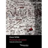 Poemas De Amor - Oscar Wilde - Ed. Valparaiso - Nuevo!!