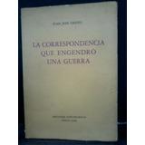 Guerra Del Paraguay La Correspondencia Engendro Una Guerra