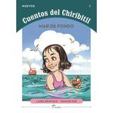 Mar De Fondo - Los Cuentos Del Chiribitil - Devetach, Laura