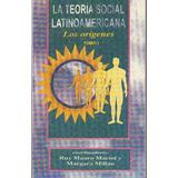 La Teoría Social Latinoamericana, Tomo 1, 2 Y 3