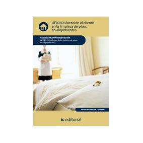 Atencion Al Cliente En La Limpieza De Pisos En Alojamientos